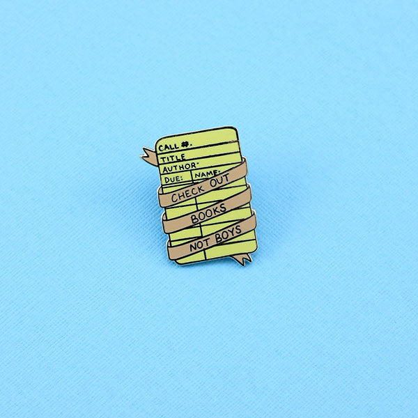 Check Out Books Not Boys Enamel Pin