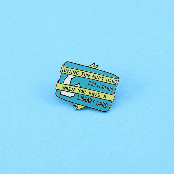Having Fun Ain't Hard When You Have A Library Card Enamel Pin