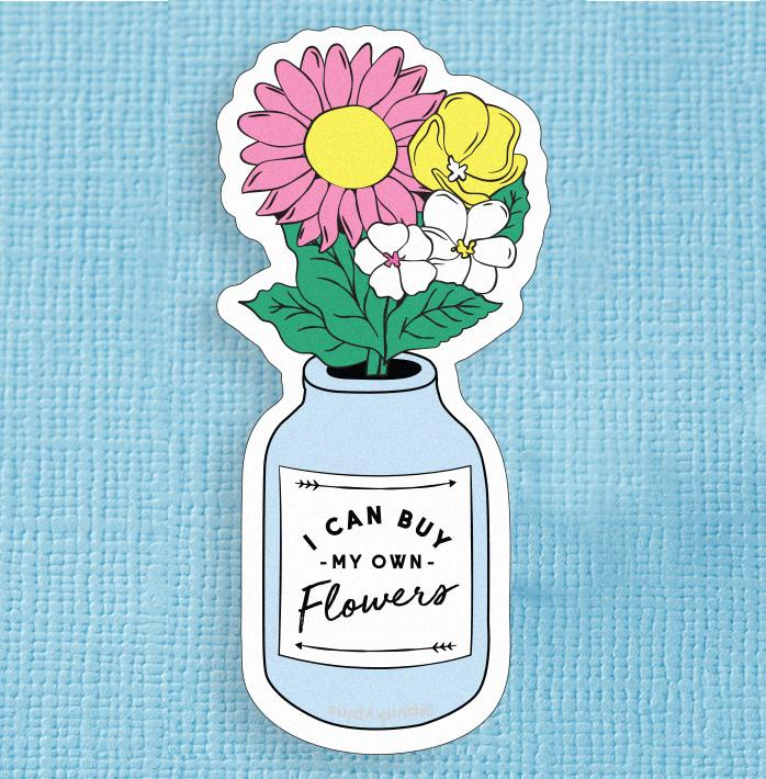 I Can Buy My Own Flowers Large Vinyl Sticker