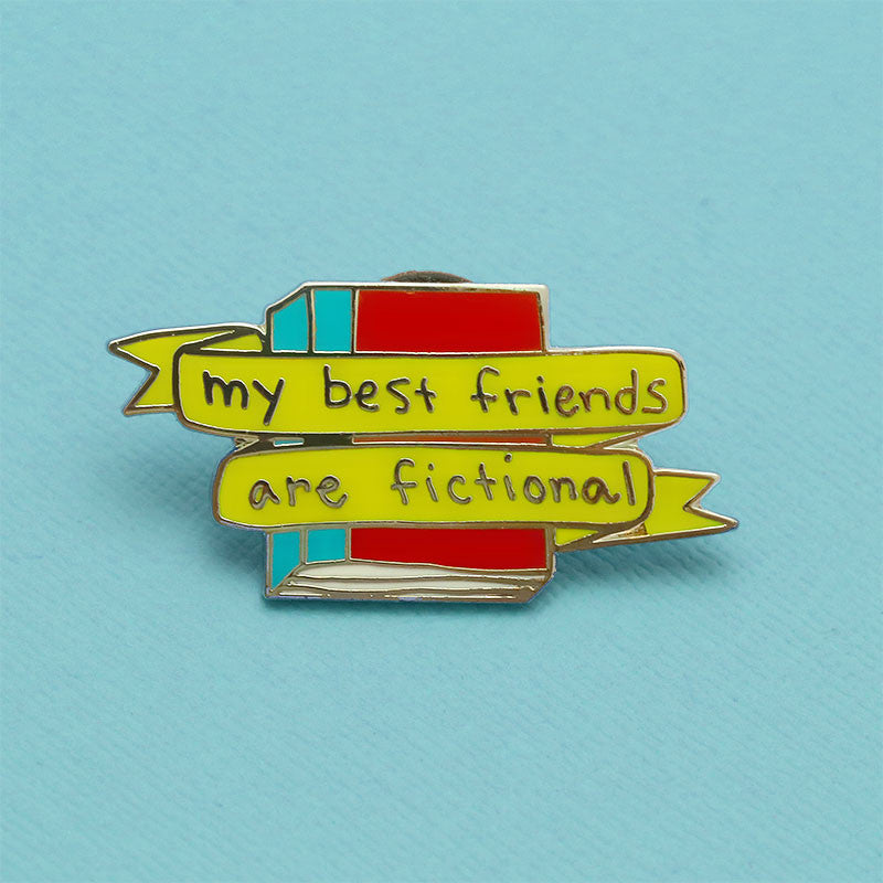 My Best Friends Are Fictional - LIMITED EDITION Enamel Pin