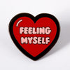 Feeling Myself Enamel Pin