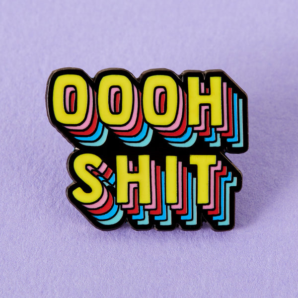 Oooh Shit Enamel Pin