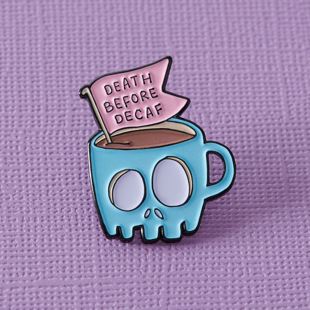 Death Before Decaf Coffee Enamel Pin