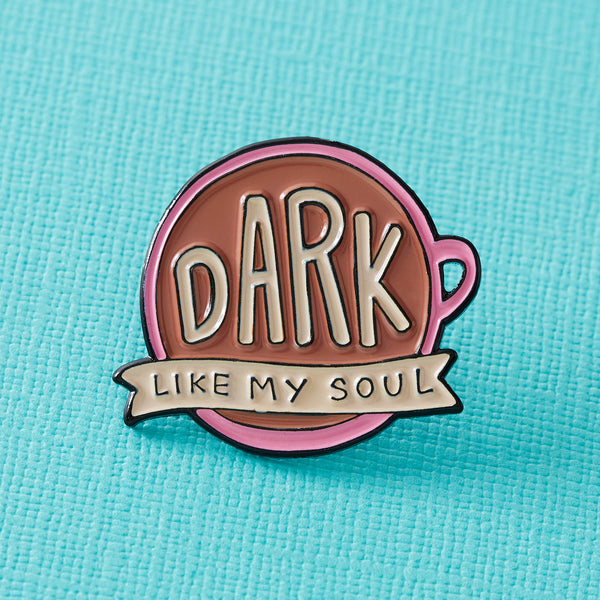 Dark Like My Soul Coffee Enamel Pin