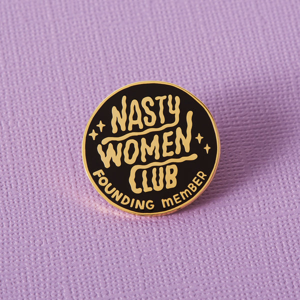 Nasty Women Club Founding Member Enamel Pin