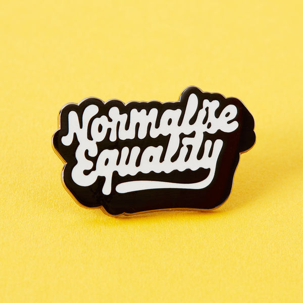 Normalise Equality Enamel Pin