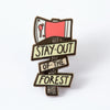 Stay Out Of The Forest Enamel Pin
