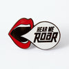 Hear Me Roar Enamel Pin
