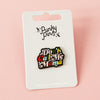 Don't Call Me Mama Enamel Pin
