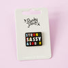Strong, Sassy & Sober Enamel Pin