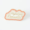 Hopeless Romantic Enamel Pin
