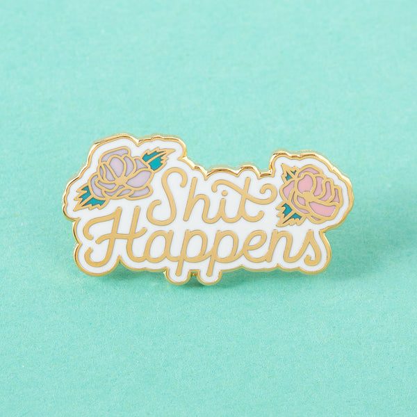 Shit Happens Enamel Pin
