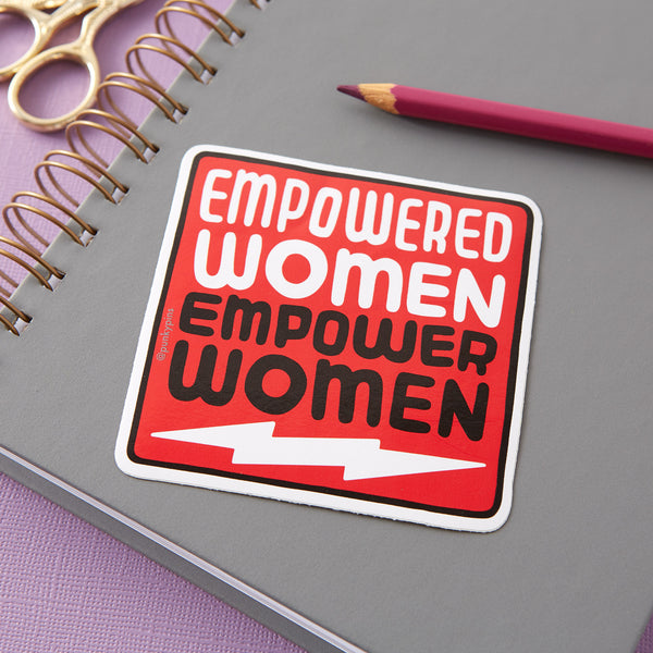 Empowered Women Empower Women Large Vinyl Sticker
