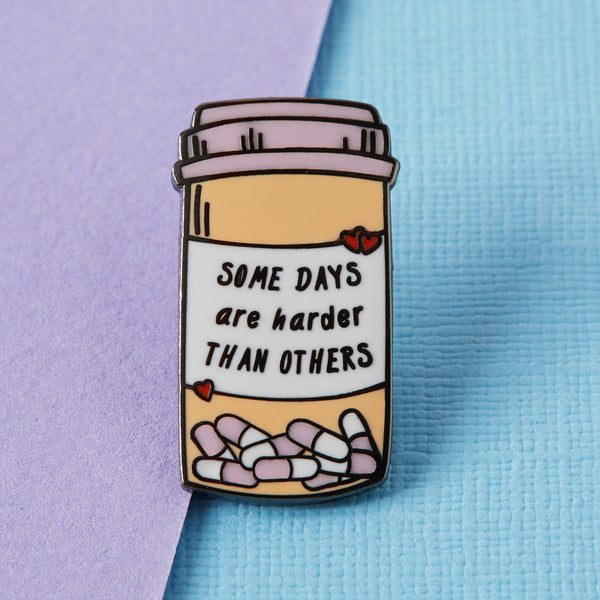Some Days are Harder Enamel Pin