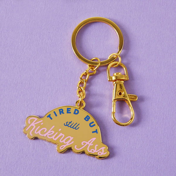 Tired But Kicking Ass Enamel Keyring