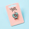 Cutie With A Booty Enamel Pin