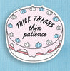 Thick Thighs, Thin Patience Die Cut Vinyl Sticker