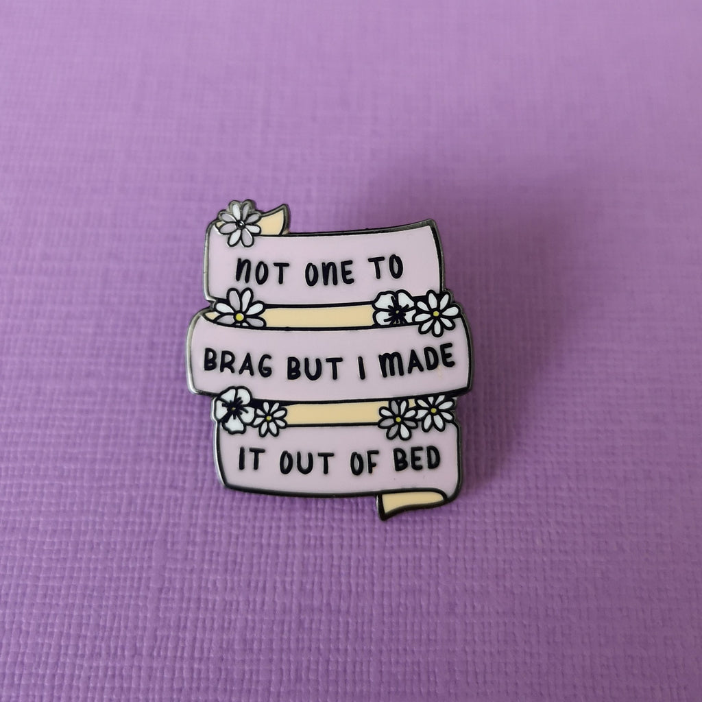 Made it Out of Bed Enamel Pin