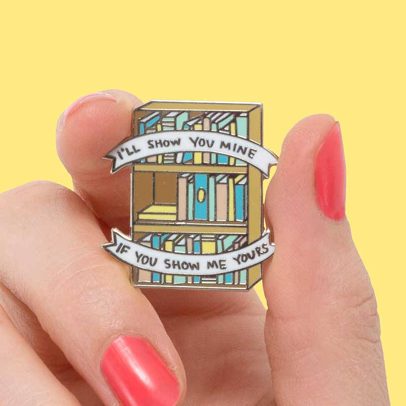 I'll Show You Mine, If You Show Me Yours Bookcase Enamel Pin