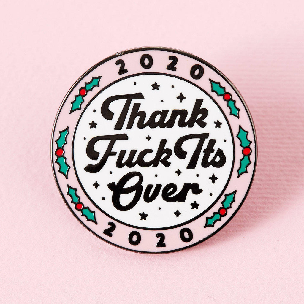 Punky Pins 2020 Thank Fuck It's Over Enamel Pin