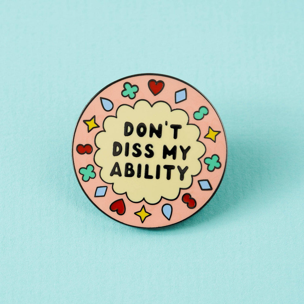 Punky Pins Don't Diss My Ability Enamel Pin