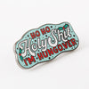Punky Pins Ho Ho Holy Shit Enamel Pin