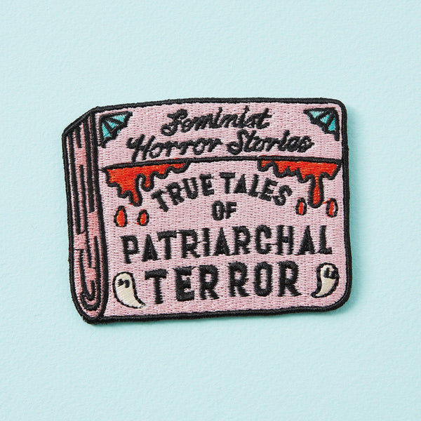 Punky Pins Patriarchal Terror: Feminist Horror Stories Iron on Patch