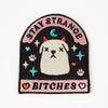 Punky Pins Stay Strange Bitches Embroidered Iron on Patch