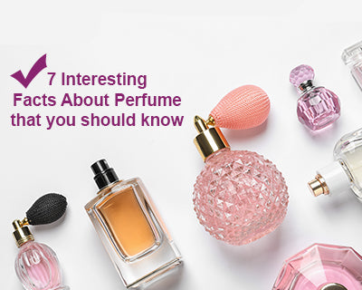 7 Interesting Facts About Perfume that you should know