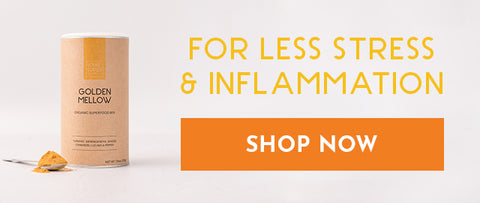 For less stress & inflammation