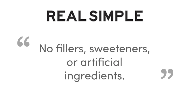 Real Simple - 'No fillers, sweeteners, or artificial ingredients'