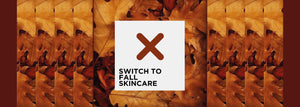 How to Switch to a Fall Skincare Routine