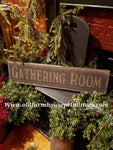 "#PSWS15 Primitive ""Gathering Room""  Sign (Made In USA)"