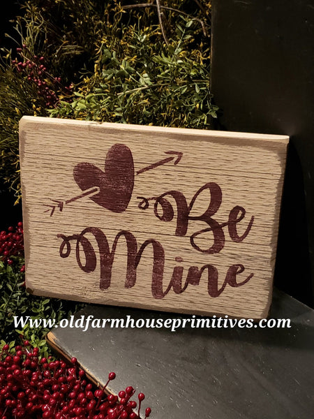"#PVTWS1 Primitive ""BE MINE"" Valentine ♥️ Wood Sign (Made In USA)"