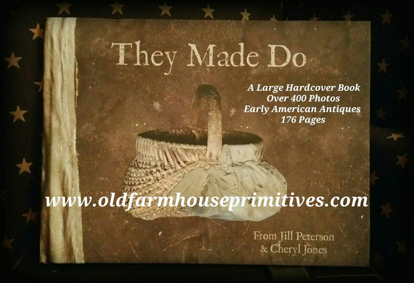 "#PJPTMD Primitive ""They Made Do"" Hard Cover Book by Jill Peterson"