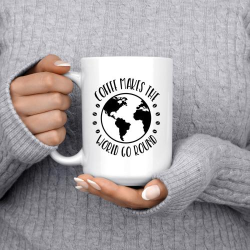 Coffee Makes The World Go Round Mugs