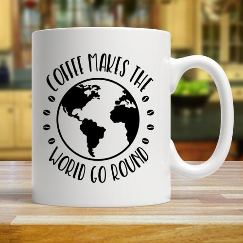 Coffee Makes The World Go Round Mugs Mug 11oz