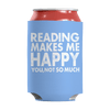 Limited Edition - Reading Makes Me Happy You, Not So Much Can Wraps Can Wraps Light Blue