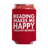 Limited Edition - Reading Makes Me Happy You, Not So Much Can Wraps Can Wraps Red