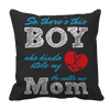 Limited Edition - So, There's this Boy who kinda stole my heart. He calls me Mom (hockey) Pillow Cases Pillow Cases Black
