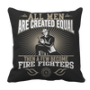 Limited Edition -All Men Are Created Equal-FIREFIGHTERS Pillow Cases Pillow Cases Black