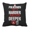 Limited Edition - POLICEMEN Like It Harder Faster Deeper CPR Saves Lives Pillow Cases Pillow Cases Black