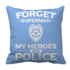 Limited Edition - Forget Superman My Heroes Are Police Pillow Cases Pillow Cases Light Blue