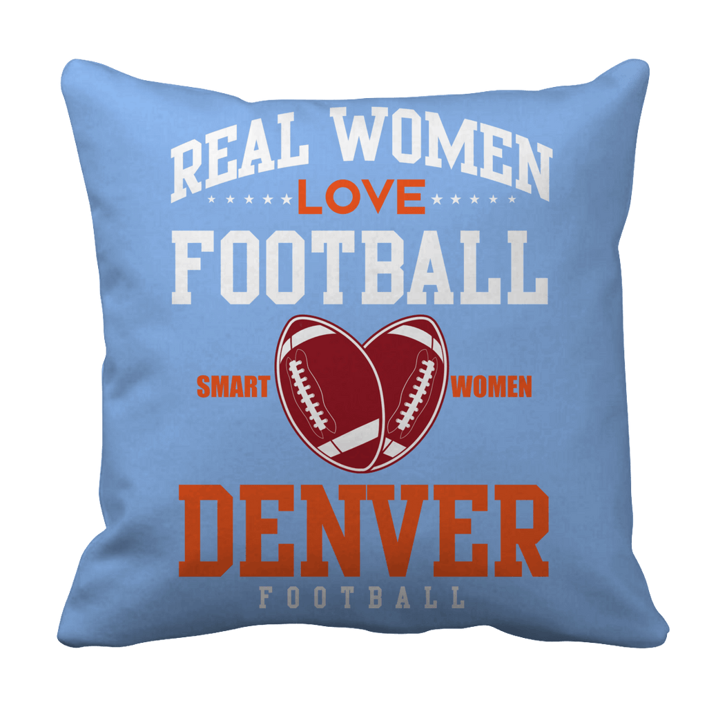 Limited Edition -Real Women Love Football Denver Football Pillow Cases Pillow Cases Light Blue