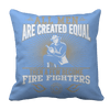 Limited Edition -All Men Are Created Equal-FIREFIGHTERS Pillow Cases Pillow Cases Light Blue