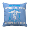 Limited Edition - Treated My First Patient Pillow Cases Pillow Cases Light Blue