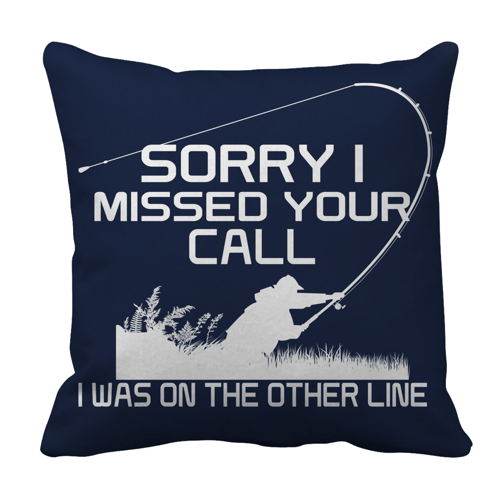 Limited Edition - Sorry I Missed Your Call I was On The Other Line Pillow Cases Pillow Cases Navy