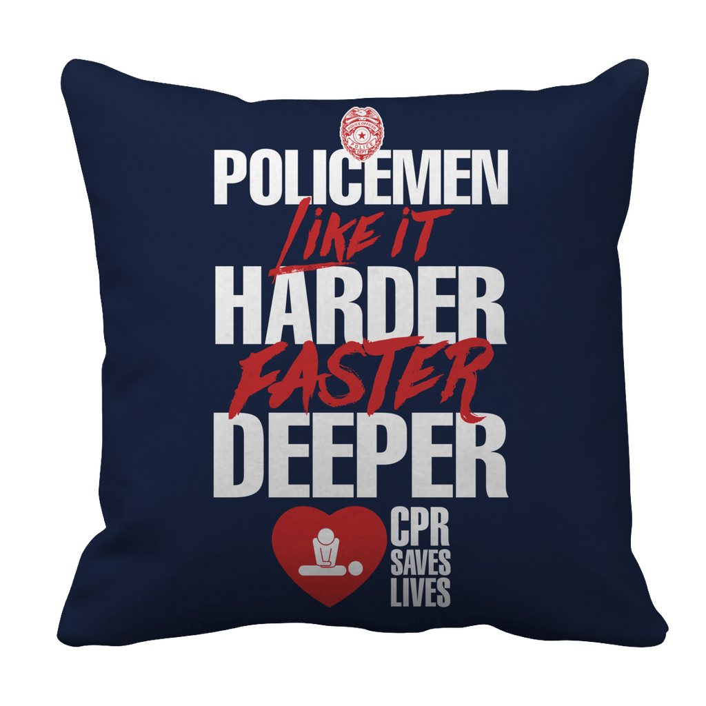 Limited Edition - POLICEMEN Like It Harder Faster Deeper CPR Saves Lives Pillow Cases Pillow Cases Navy