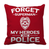 Limited Edition - Forget Superman My Heroes Are Police Pillow Cases Pillow Cases Red