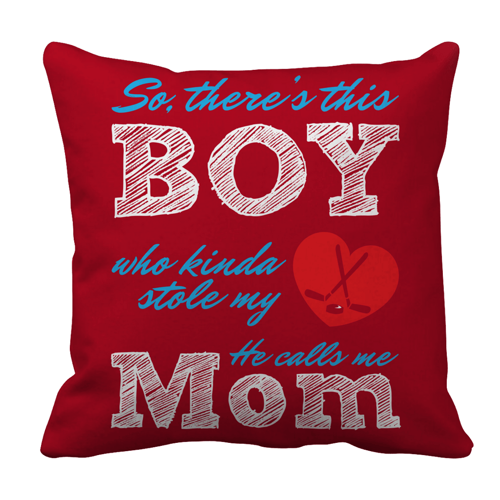 Limited Edition - So, There's this Boy who kinda stole my heart. He calls me Mom (hockey) Pillow Cases Pillow Cases Red